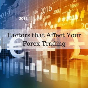 Factors that Affect Your Forex Trading